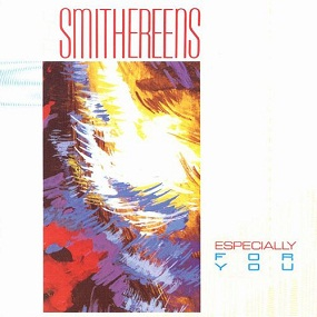 SMITHEREENS - ESPECIALLY FOR YOU (1986)