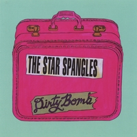 The Star Spangles - Dirty Bomb