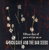 "La nieve de Nick Cave: ""Fifteen Feet of Pure White  Snow"""