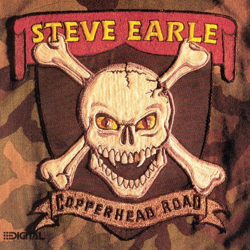 STEVE EARLE - COPPERHEAD ROAD (1988)