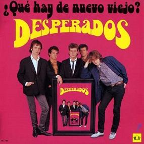 DESPERADOS - ¿QUÉ HAY DE NUEVO VIEJO? (1986)