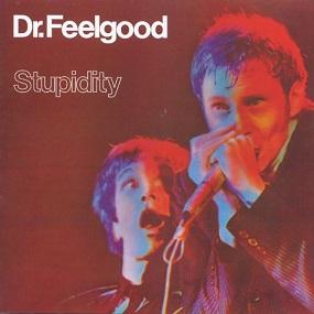 DR. FEELGOOD - STUPIDITY (1976)