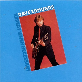 DAVE EDMUNDS - REPEAT WHEN NECESSARY (1979)