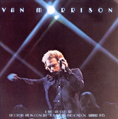 VAN MORRISON - IT'S TOO LATE TO STOP NOW (1973)