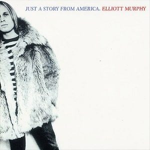 ELLIOTT MURPHY - JUST A STORY FROM AMERICA (1977)