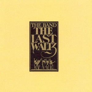 THE BAND - THE LAST WALTZ (1976)