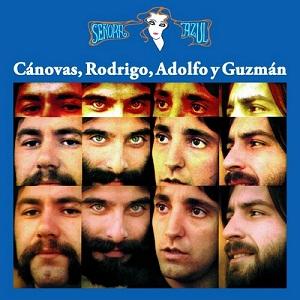 CÁNOVAS, RODRIGO, ADOLFO Y GUZMÁN - SEÑORA AZUL (1974)
