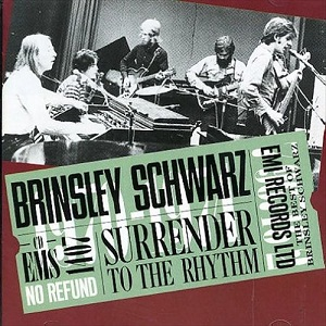 BRINSLEY SCHWARZ - SURRENDER TO THE RHYTHM (1970 - 1974)