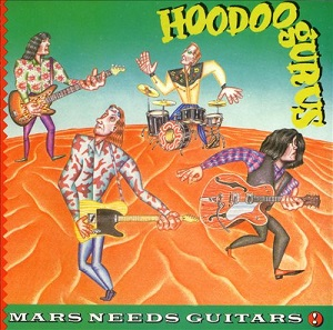 HOODOO GURUS - MARS NEEDS GUITARS! (1985)