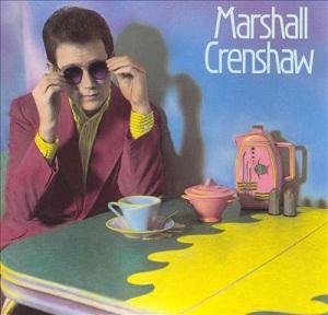MARSHALL CRENSHAW (1982)